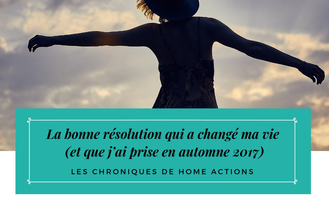 La bonne résolution qui a changé ma vie (et que j'ai prise en automne 2017)