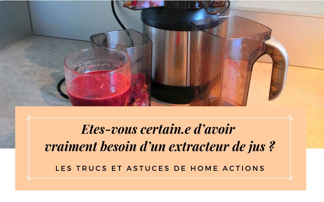 Etes-vous certain.e d'avoir vraiment besoin d'un extracteur de jus ?